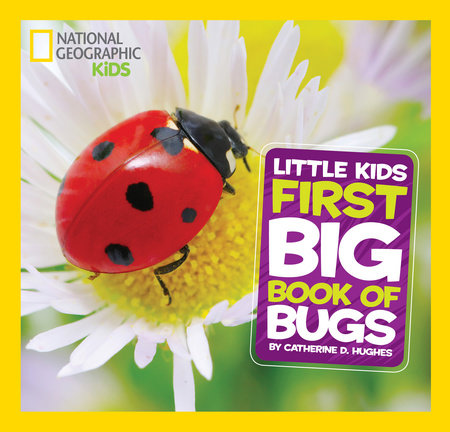 National Geographic Little Kids First Big Book of Bugs by Catherine D. Hughes
