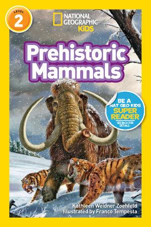 National Geographic Readers: Prehistoric Mammals by Kathleen Weidner Zoehfeld