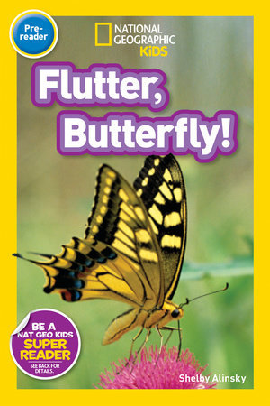 National Geographic Readers: Flutter, Butterfly! by Shelby Alinsky