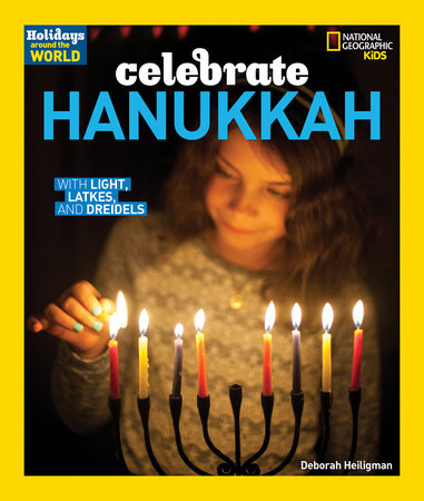 Holidays Around the World: Celebrate Hanukkah by Deborah Heiligman