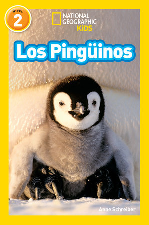 National Geographic Readers: Los Pingüinos (Penguins) by Anne Schreiber