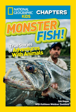 National Geographic Kids Chapters: Monster Fish! by Zeb Hogan and Kathleen Weidner Zoehfeld