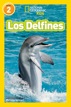 National Geographic Readers: Los Delfines (Dolphins) by Melissa Stewart