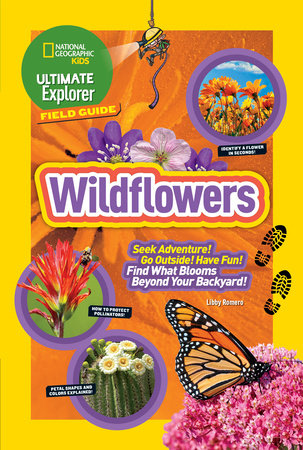 Ultimate Explorer Field Guide: Wildflowers by Libby Romero