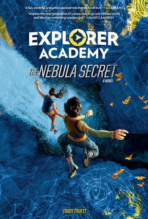 Explorer Academy: The Nebula Secret (Book 1) by Trudi Trueit