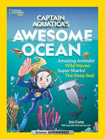 Captain Aquatica by Jessica Cramp, Grace Hill Smith and Joe Levit