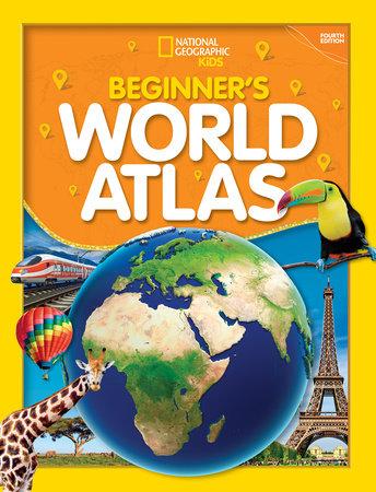 National Geographic Kids Beginner's World Atlas, 4th Edition by National Geographic, Kids