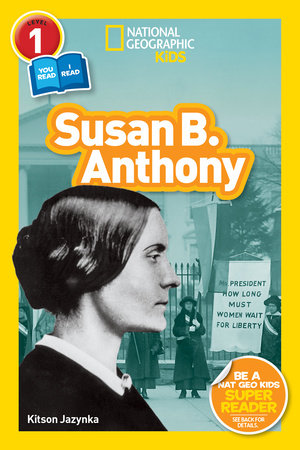 National Geographic Readers: Susan B. Anthony (L1/Co-Reader)