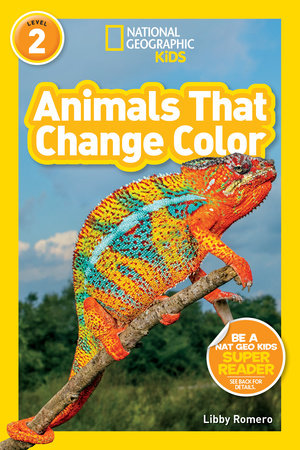 National Geographic Readers: Animals That Change Color (L2) by Libby Romero