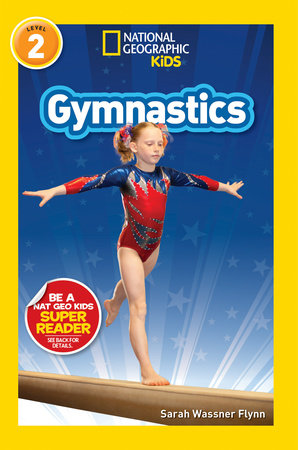 National Geographic Readers: Gymnastics (L2) by Sarah Wassner Flynn