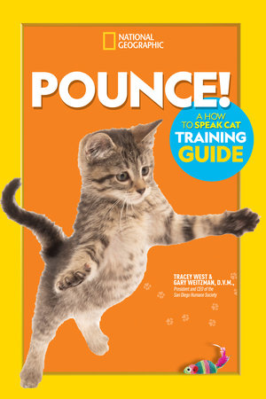 Pounce! A How To Speak Cat Training Guide by Gary Weitzman and Tracey West