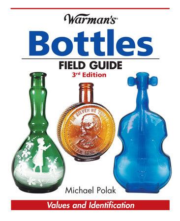 Warman's Bottles Field Guide by Michael Polak
