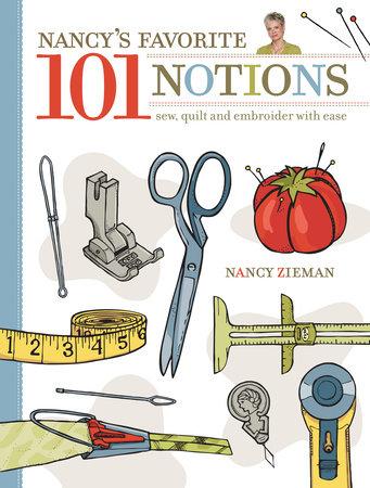 Nancy's Favorite 101 Notions by Nancy Zieman