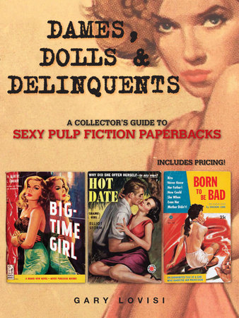 Dames, Dolls and Delinquents by Gary Lovisi