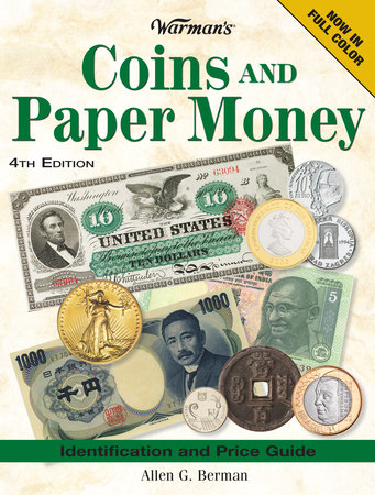 Warman's Coins And Paper Money by Allen G. Berman