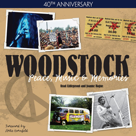 Woodstock - Peace, Music & Memories by Brad Littleproud and Joanne Hague