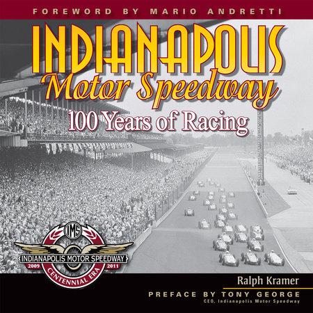 Indianapolis Motor Speedway by Ralph Kramer