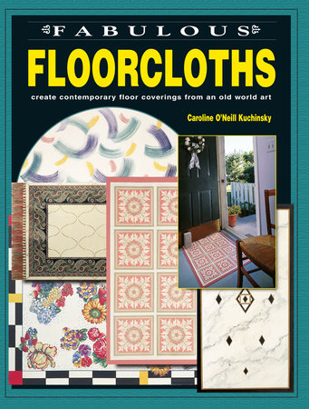 Fabulous Floorcloths by Caroline O'Neill Kuchinsky