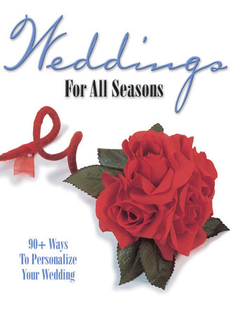 Weddings For All Seasons by Krause Publications