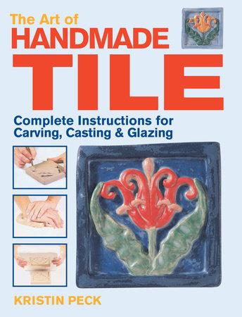 Art of Handmade Tile by Kristin Peck