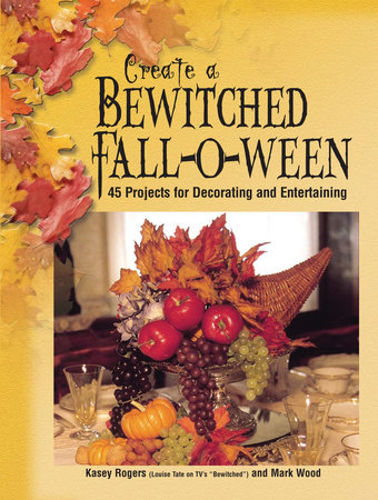 Create a Bewitched Fall-o-ween by Kasey Rogers and Mark Wood