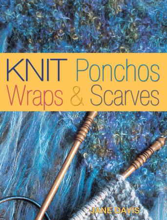 Knit Ponchos, Wraps & Scarves by Jane Davis
