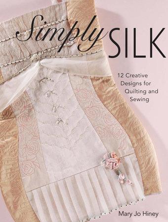 Simply Silk by Mary Jo Hiney