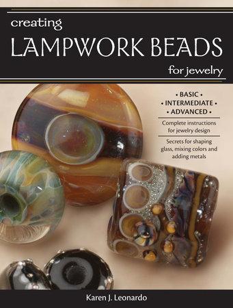 Creating Lampwork Beads for Jewelry by Karen Leonardo