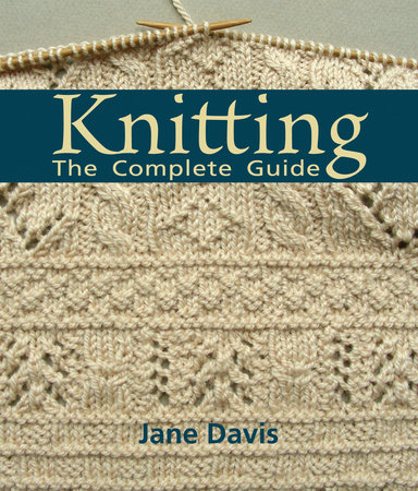 Knitting - The Complete Guide by Jane Davis