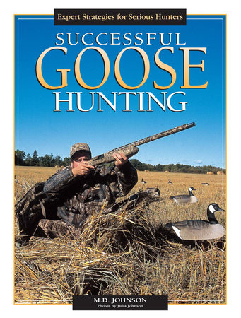 Successful Goose Hunting by M.D. Johnson