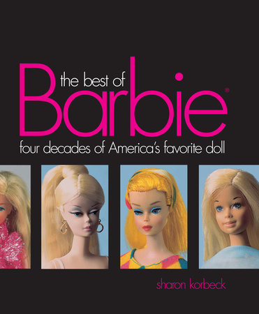 Best of Barbie by Sharon Korbeck