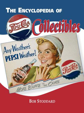 Encyclopedia of Pepsi-Cola Collectibles by