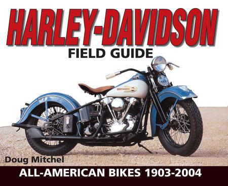 Harley-Davidson Field Guide by Doug Mitchel