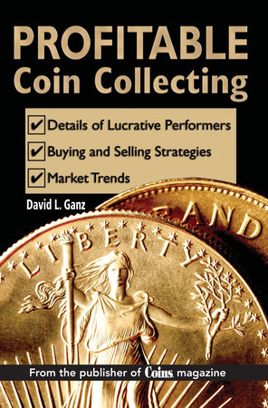 Profitable Coin Collecting by David L Ganz