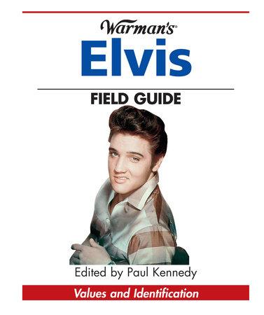 Warman's Elvis Field Guide by Paul Kennedy