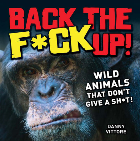Back the F*ck Up! by Danny Vittore