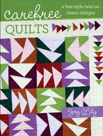 Carefree Quilts by Joy-Lily