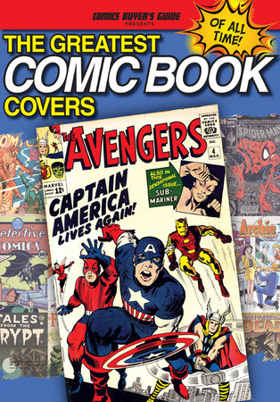 The Greatest Comic Book Covers of All Time by Brent Frankenhoff