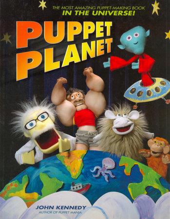 Puppet Planet by John Kennedy