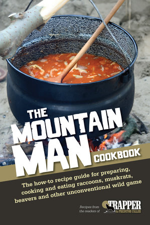 The Mountain Man Cookbook by