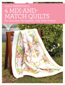 Quilt Essentials - 4 Mix-and-Match Quilts