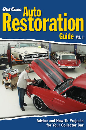 Old Cars Auto Restoration Guide, Vol. II by Old Cars Weekly Editors