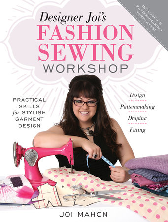 Designer Joi's Fashion Sewing Workshop by Joi Mahon