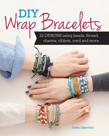 DIY Wrap Bracelets by Keiko Sakamoto