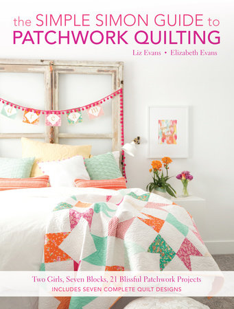 The Simple Simon Guide To Patchwork Quilting by Elizabeth Evans and Liz Evans