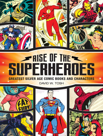 Rise of the Superheroes by David Tosh