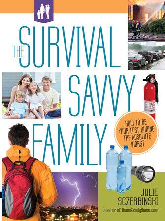 The Survival Savvy Family by Julie Sczerbinski