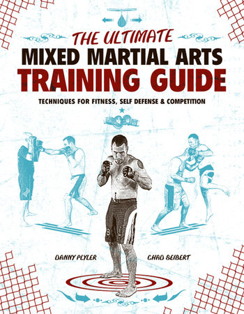 The Ultimate Mixed Martial Arts Training Guide by Danny Plyler and Chad Seibert