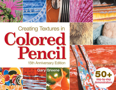 Creating Textures in Colored Pencil by Gary Greene