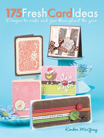 175 Fresh Card Ideas by Kimber Mcgray